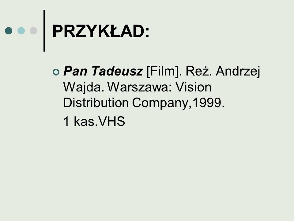 PRZYKŁAD: Pan Tadeusz [Film]. Reż. Andrzej Wajda.